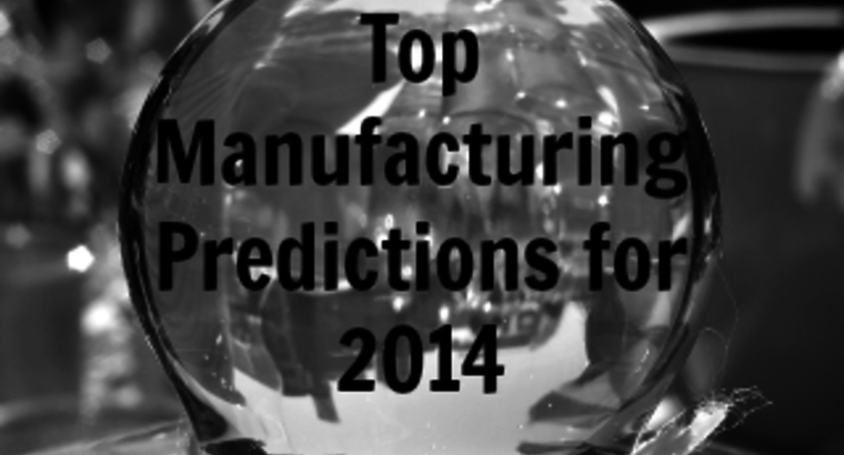 Top Manufacturing Predictions for 2014