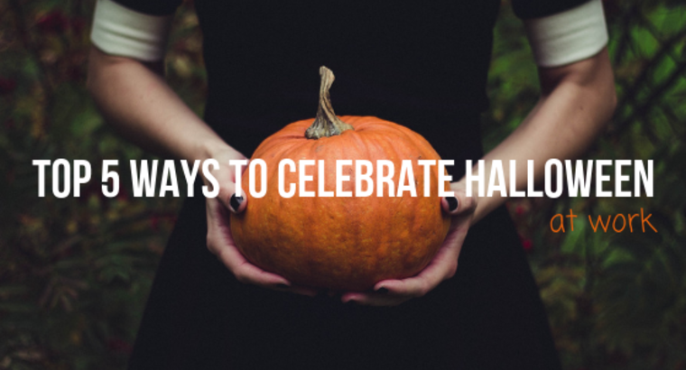 Top 5 Ways to Celebrate Halloween at Work