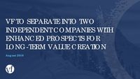 VF TO SEPARATE INTO TWO INDEPENDENT COMPANIES WITH ENHANCED PROSPECTS FOR LONG-TERM VALUE CREATION