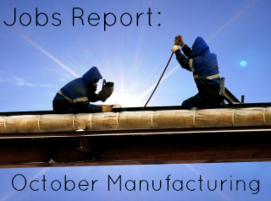 Jobs Report: October Manufacturing