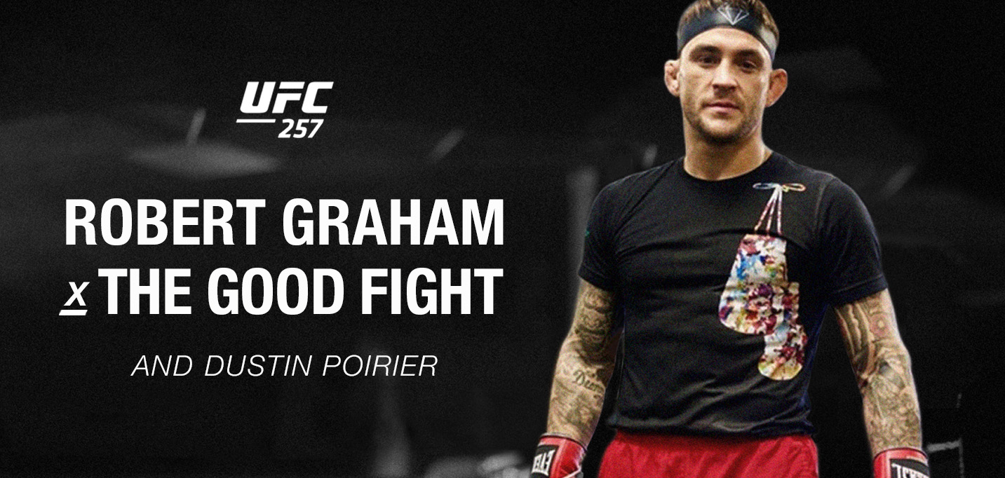 Robert Graham Is Fighting The Good Fight (with Dustin Poirier)