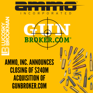 Lucosky Brookman Congratulates its Client, Ammo, Inc. on its Successful $240 Million Acquisition of GunBroker.com