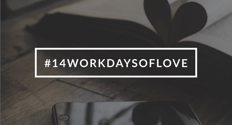 14 Work Days of Love