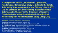A Prospective, Phase 2, Multicenter, Open-label, Randomized, Comparative Study to Estimate the Safety, Tolerability, Pharmacokinetics, and Effcacy of Oral SCY-078 vs. Standard-of-Care Following Initial Intravenous Echinocandin Therapy in the Treatment of Invasive Candidiasis (including Candidemia) in Hospitalized Non-neutropenic Adults (Mycoses Study Group 010)