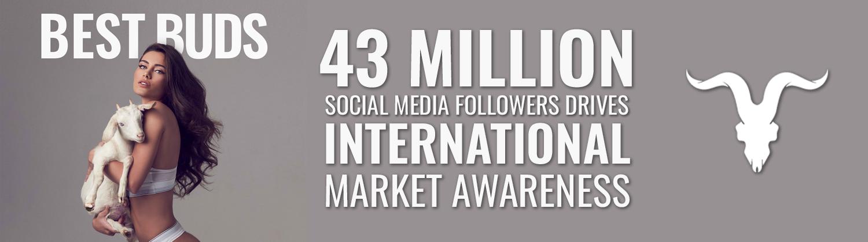Best Buds: 41 million social media followers drives international market awareness