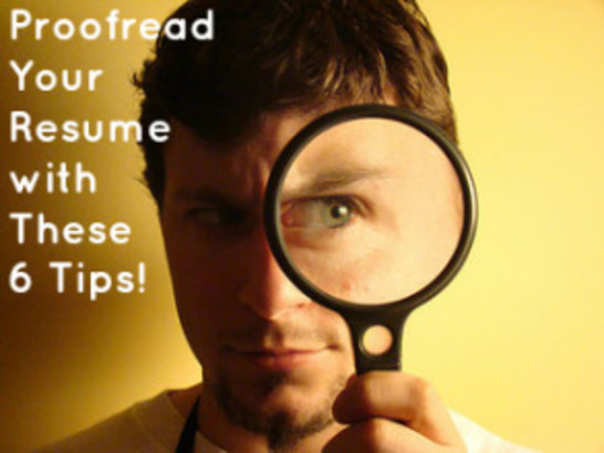Proofread Your Resume with These 6 Tips
