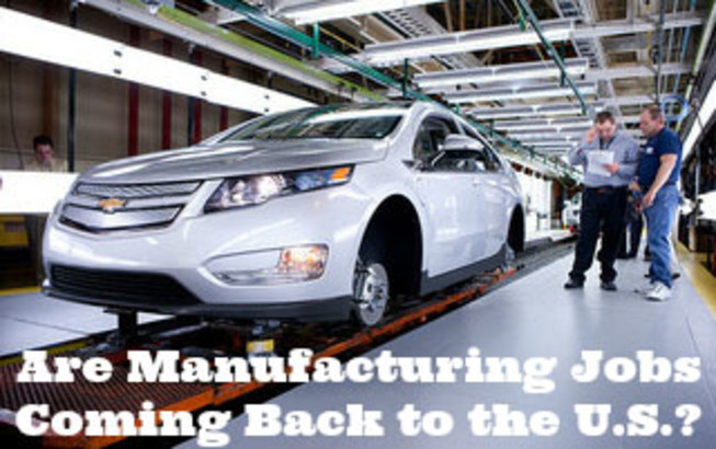 Are Manufacturing Jobs Coming Back to the U.S.?