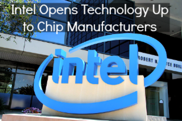 Intel Opens Technology Up to Chip Manufacturers