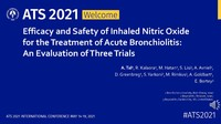 Asher T. et al (2021) Efficacy and Safety of Inhaled Nitric Oxide for the Treatment of Acute Bronchiolitis: An Evaluation of Three Trials. American Thoracic Society (ATS) 2021. May 14-19, 2021.