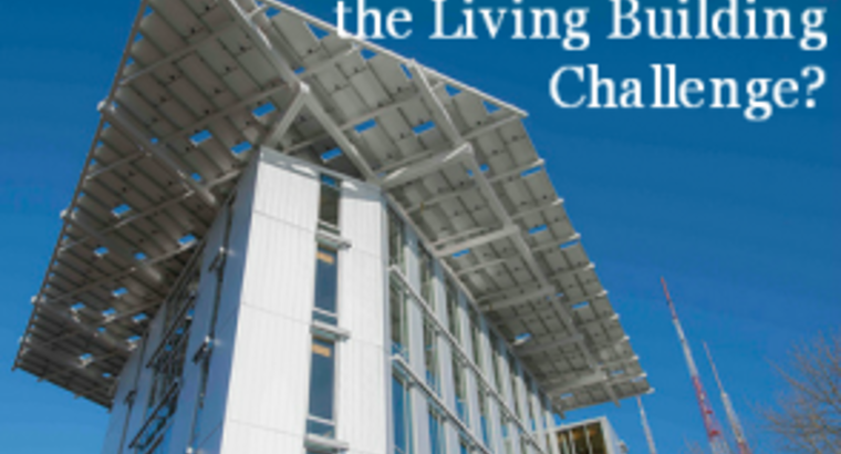 Are You Ready for the Living Building Challenge?