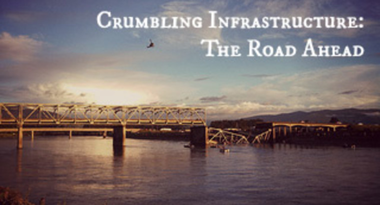 Crumbling Infrastructure: The Road Ahead