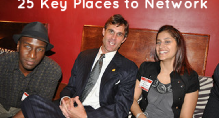 25 Key Places to be Networking!