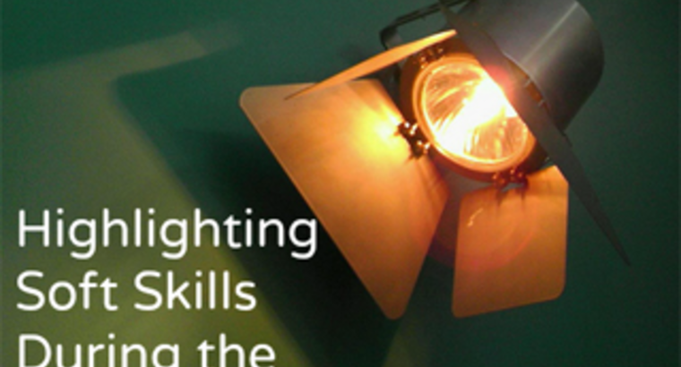 Highlighting Soft Skills During the Interview