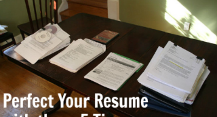 Perfect Your Resume with these 5 Tips