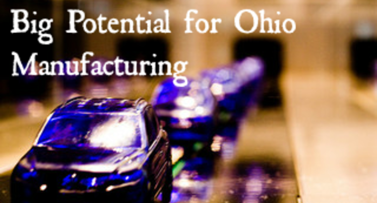 Big Potential for Ohio Manufacturing