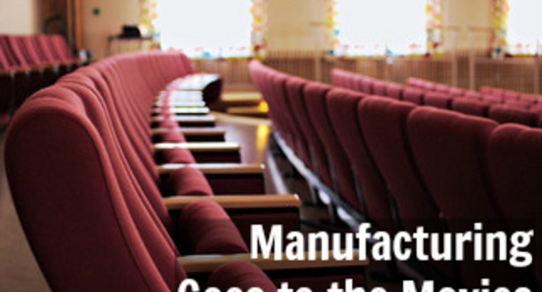 Manufacturing Goes to the Movies: Great Films About the Industry