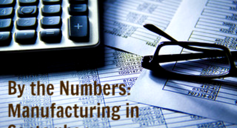 By the Numbers: Manufacturing in September