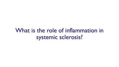 What is the role of inflammation in systemic sclerosis