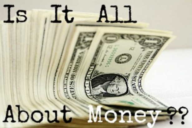Is It All About Money?