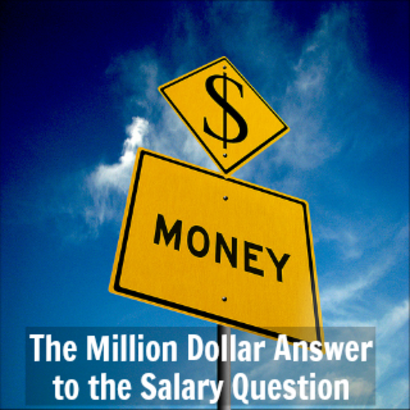 The Million Dollar Answer to the Salary Question