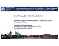 Oral Ibrexafungerp (SCY-078) in Refractory Fungal Diseases<br><sup>Interim Analysis by Pathogen of a Phase 3 Open-label Study (FURI)</sup>