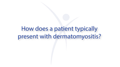 How does a patient typically present with dermatomyositis?